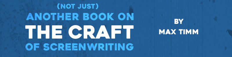 Not Just Another Book on the Craft of Screenwriting