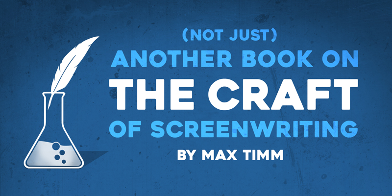 (Not Just) Another Book on the Craft of Screenwriting